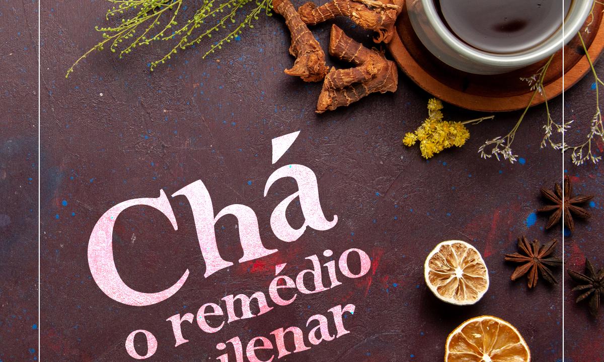 Chá, o remédio milenar